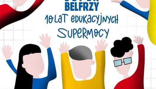 Superbelfrzy 10 lat edukacyjnej supermocy